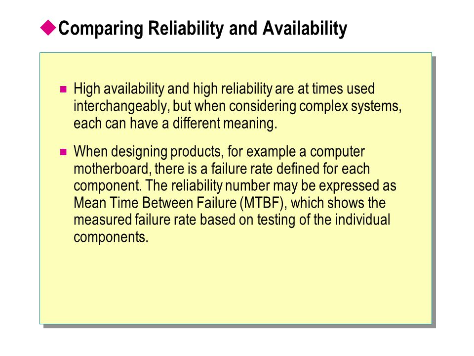 Comparing Reliability and Availability