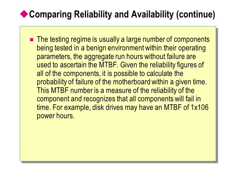 Comparing Reliability and Availability (continue)