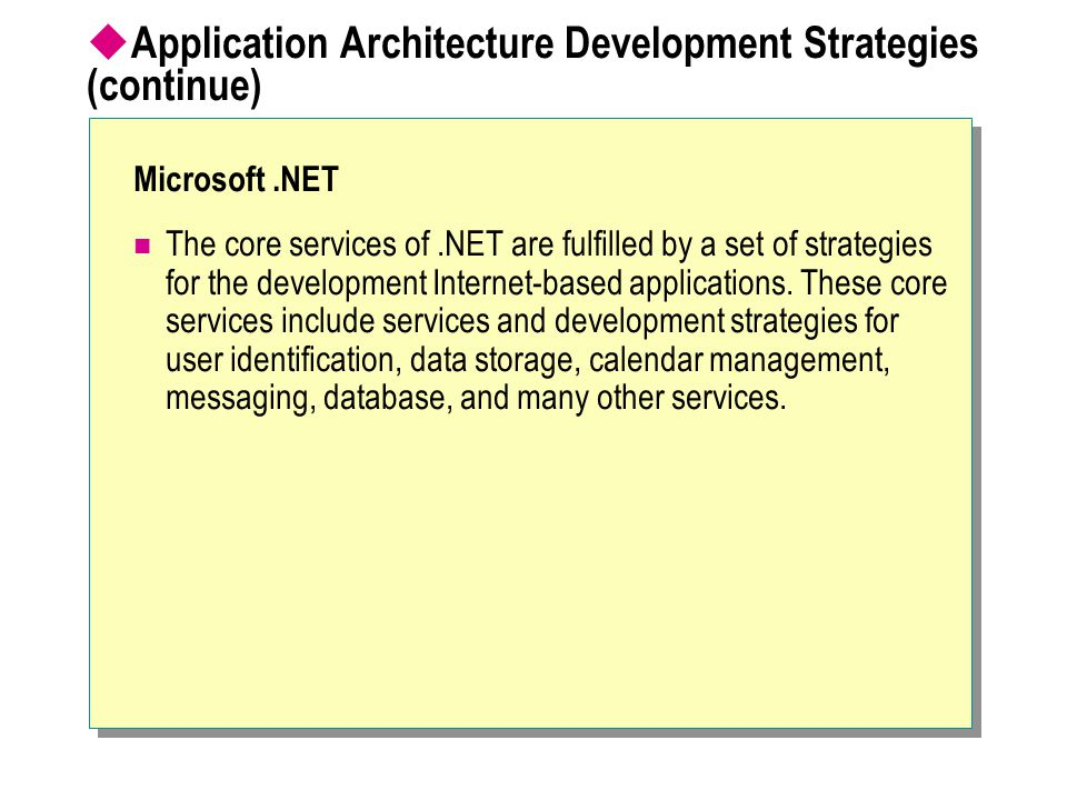 Application Architecture Development Strategies (continue)