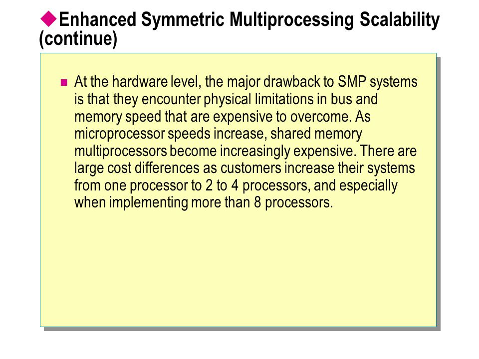 Enhanced Symmetric Multiprocessing Scalability (continue)