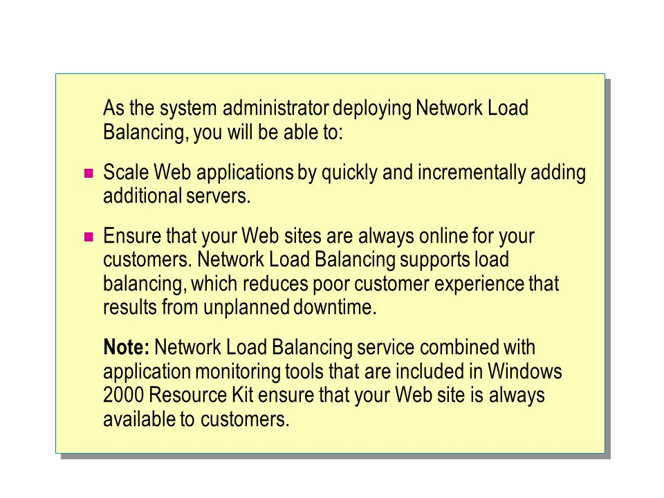 As the system administrator deploying Network Load Balancing, you will be able to:
