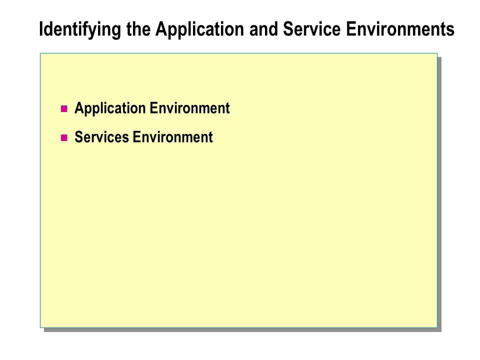 Identifying the Application and Service Environments