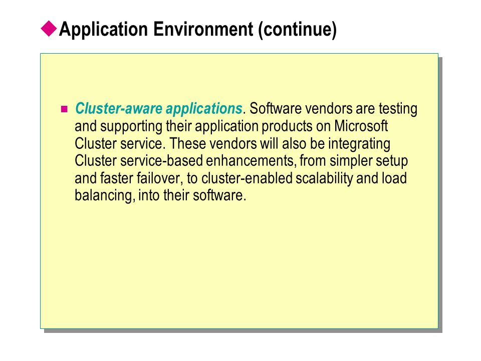 Application Environment (continue)