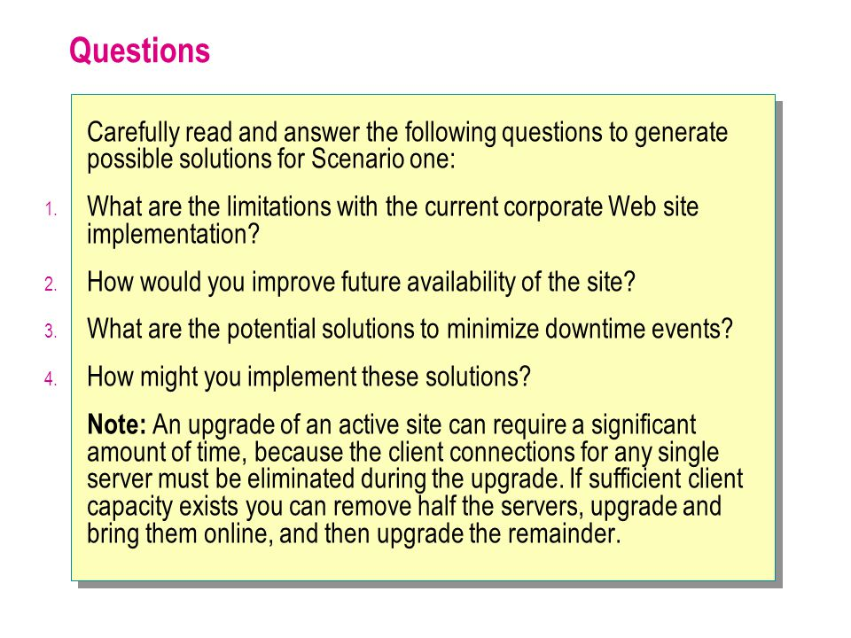 Questions Carefully read and answer the following questions to generate possible solutions for Scenario one: