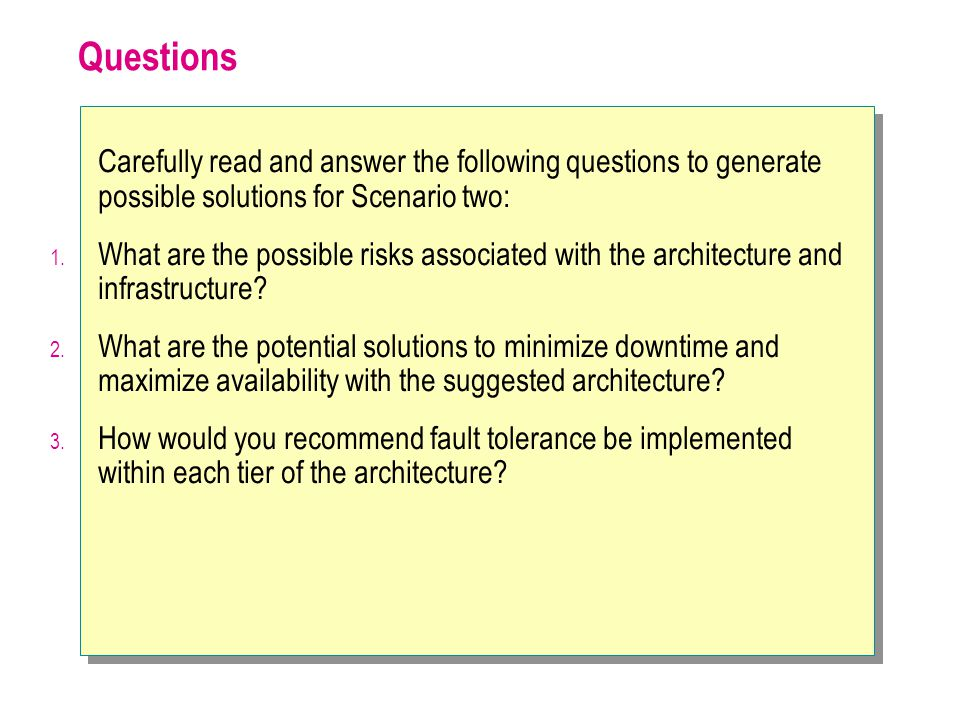 Questions Carefully read and answer the following questions to generate possible solutions for Scenario two: