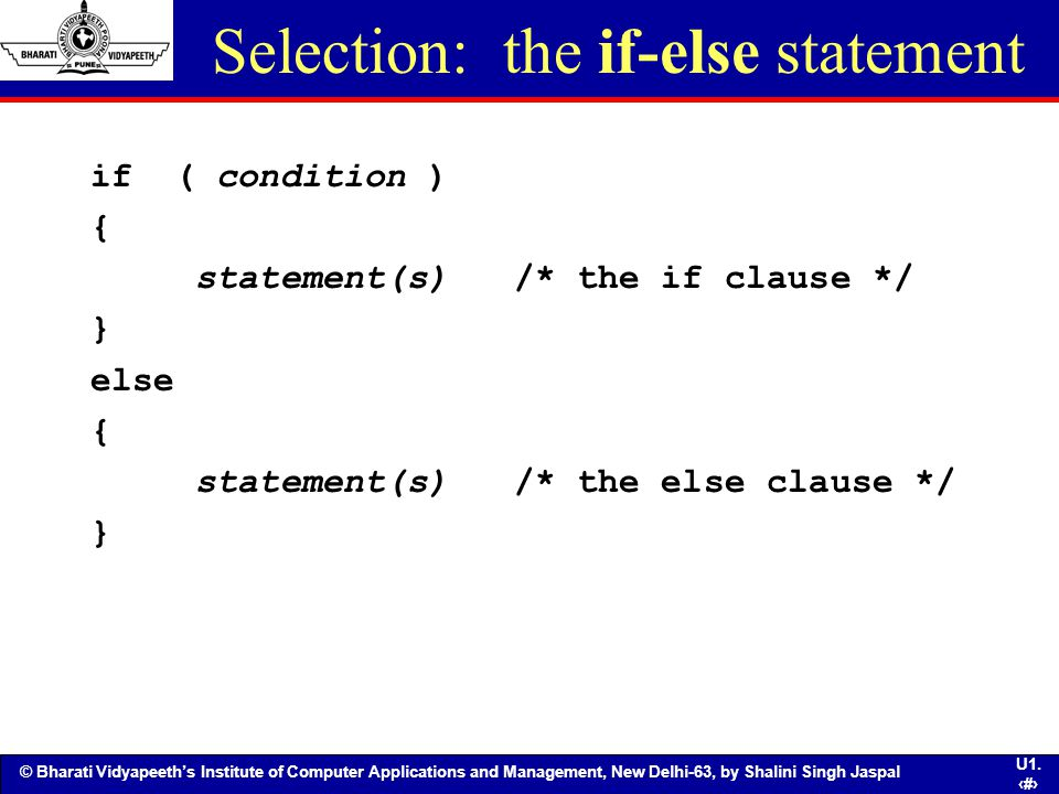 Selection: the if-else statement
