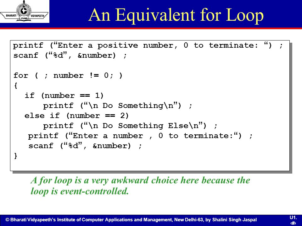 An Equivalent for Loop printf ( Enter a positive number, 0 to terminate: ) ; scanf ( %d , &number) ;