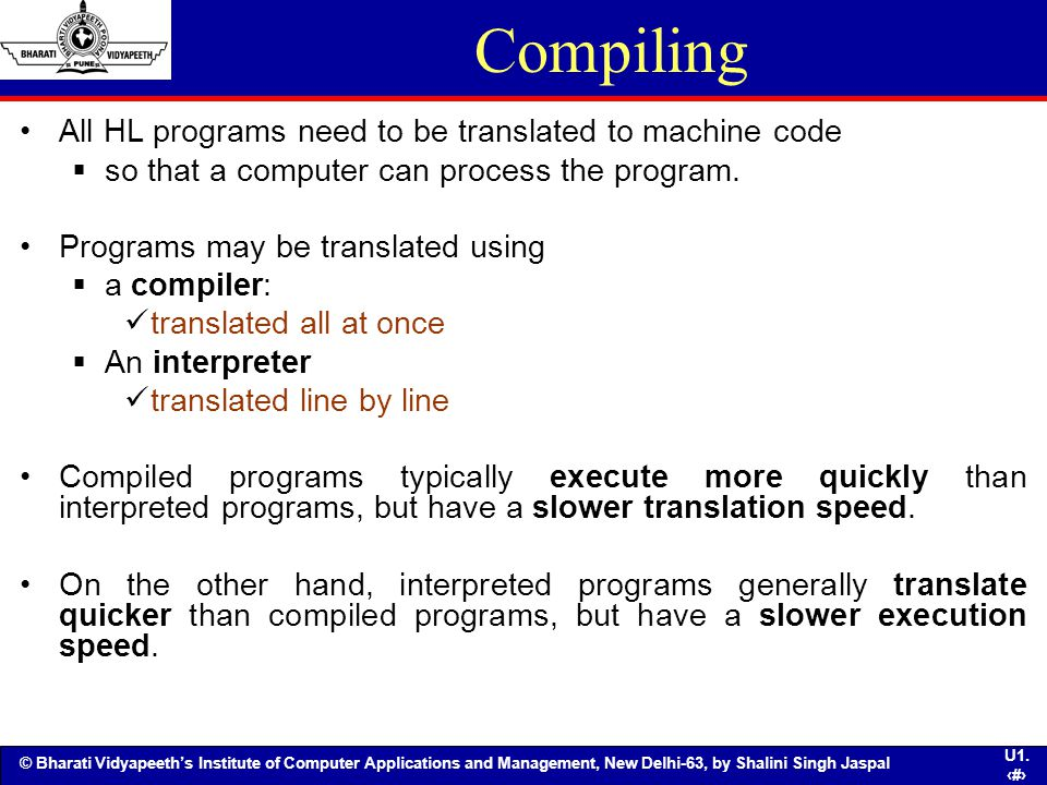 Compiling All HL programs need to be translated to machine code