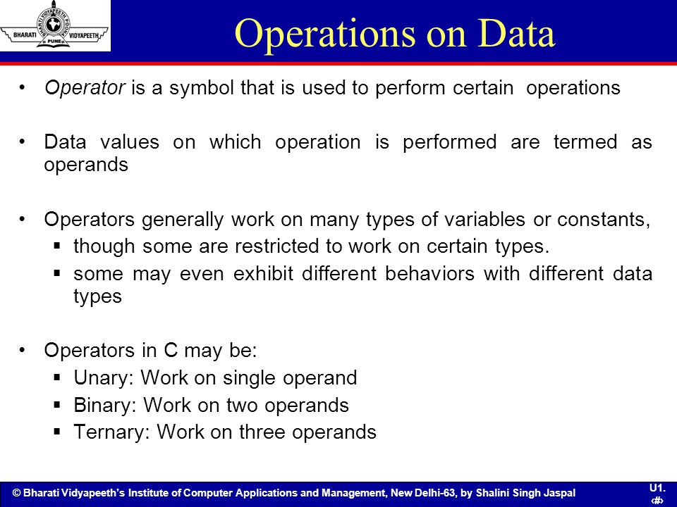 Operations on Data Operator is a symbol that is used to perform certain operations.