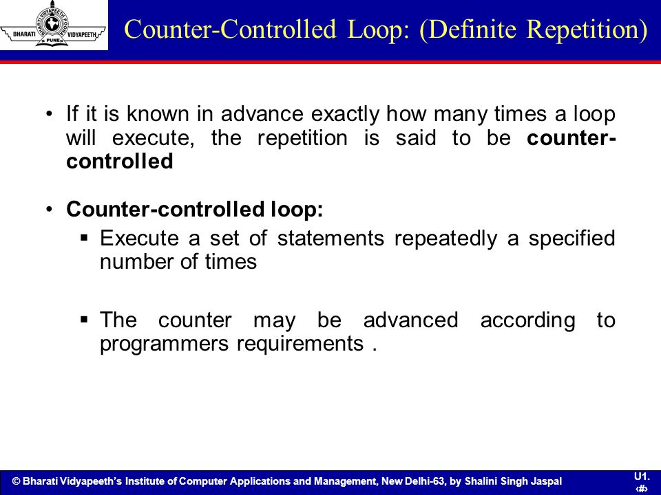 Counter-Controlled Loop: (Definite Repetition)