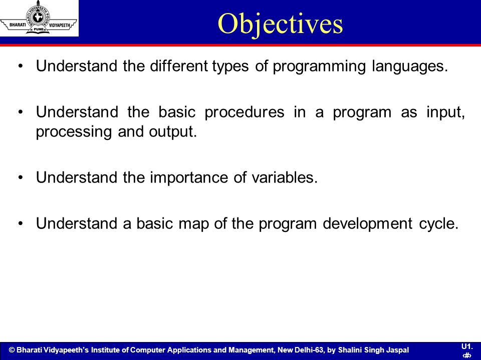 Objectives Understand the different types of programming languages.