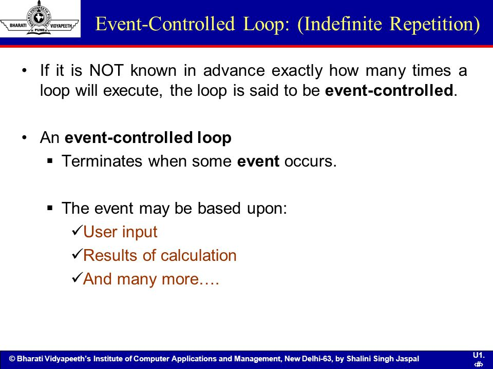 Event-Controlled Loop: (Indefinite Repetition)