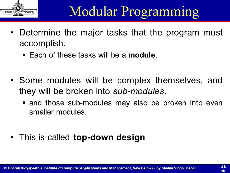 Modular Programming Determine the major tasks that the program must accomplish. Each of these tasks will be a module.