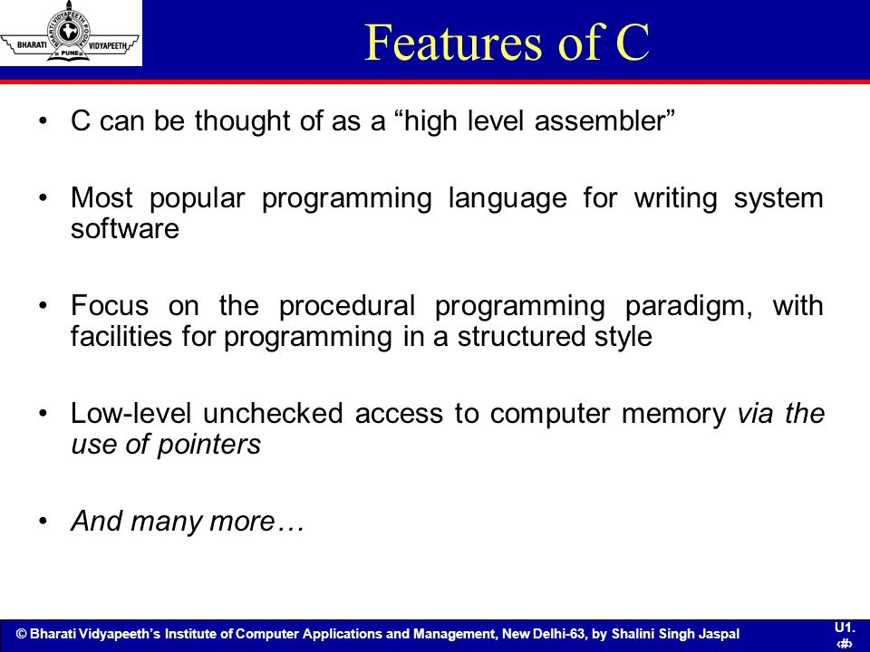 Features of C C can be thought of as a high level assembler