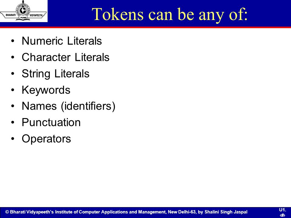 Tokens can be any of: Numeric Literals Character Literals