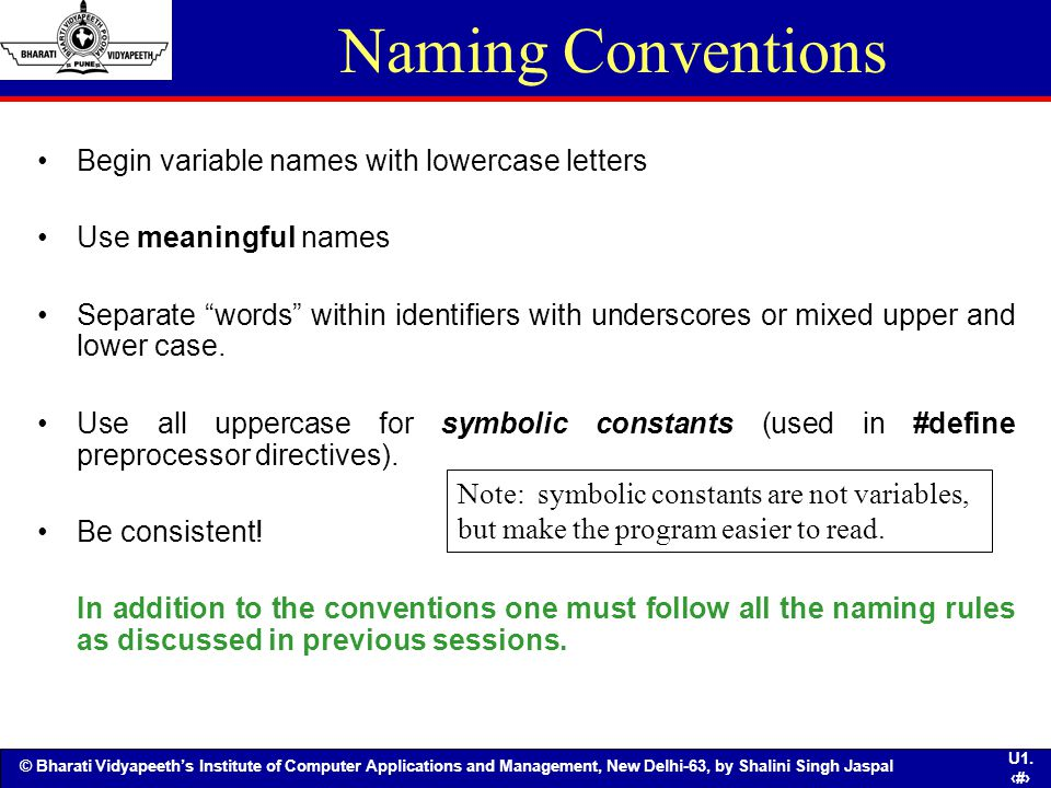 Naming Conventions Begin variable names with lowercase letters