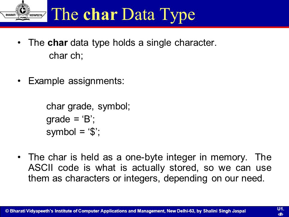 The char Data Type The char data type holds a single character.