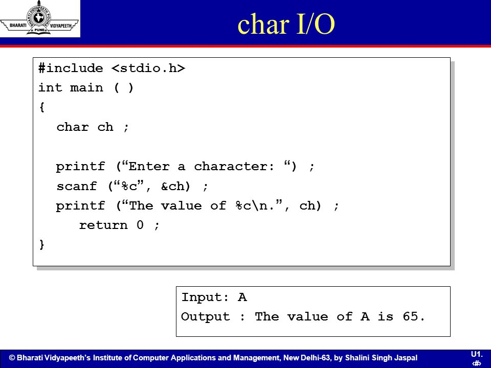 char I/O #include <stdio.h> int main ( ) { char ch ;