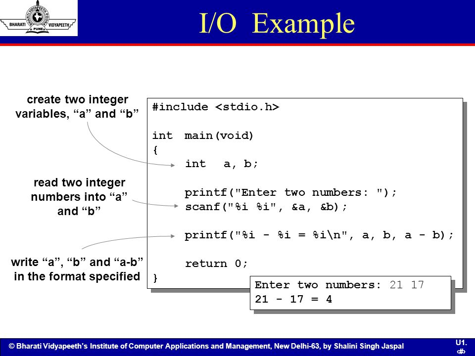 I/O Example create two integer variables, a and b