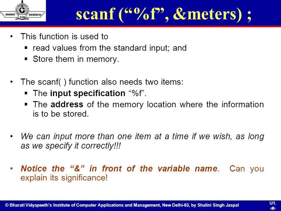 scanf ( %f , &meters) ; This function is used to
