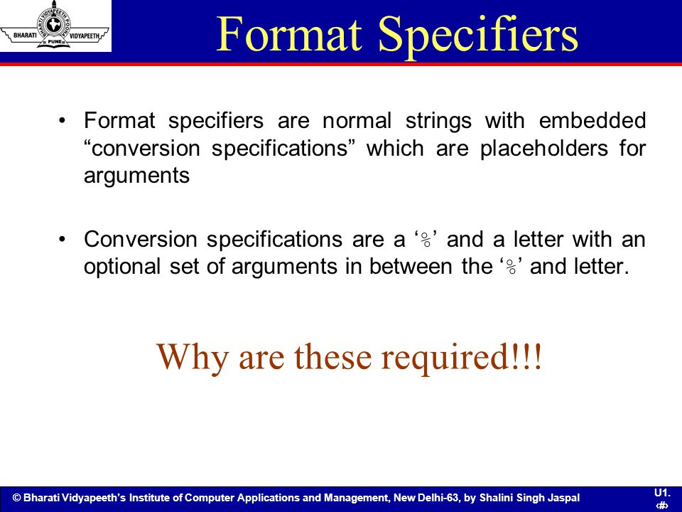 Format Specifiers Why are these required!!!