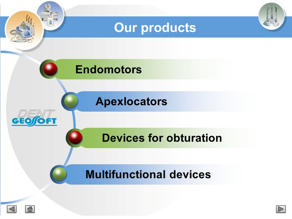Our products Endomotors Apexlocators Devices for obturation