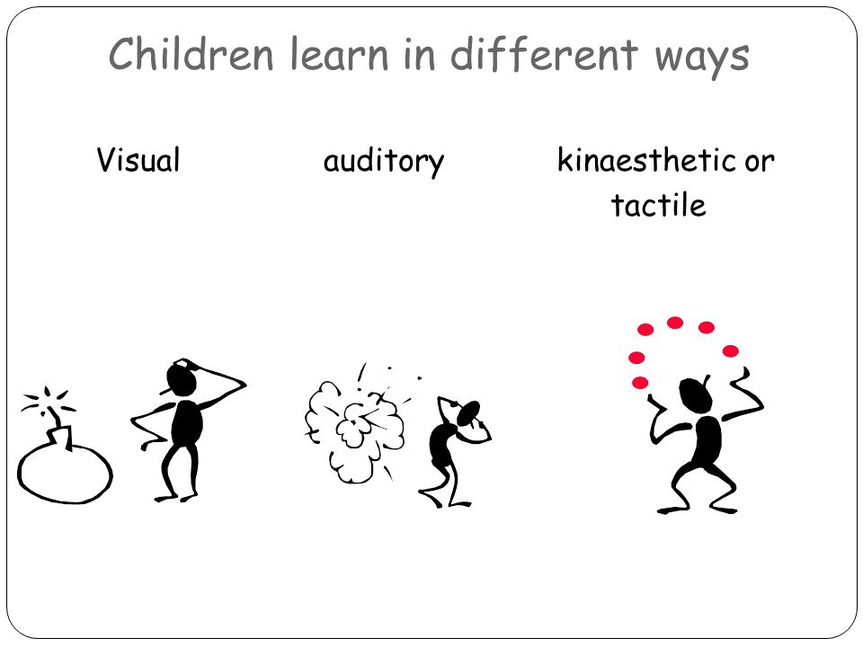 Children learn in different ways