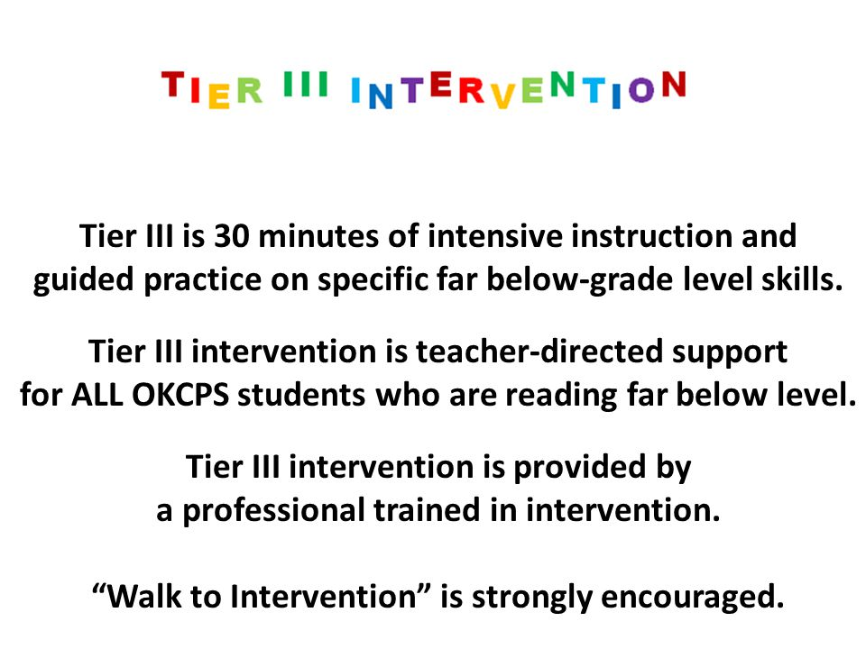 Tier III is 30 minutes of intensive instruction and