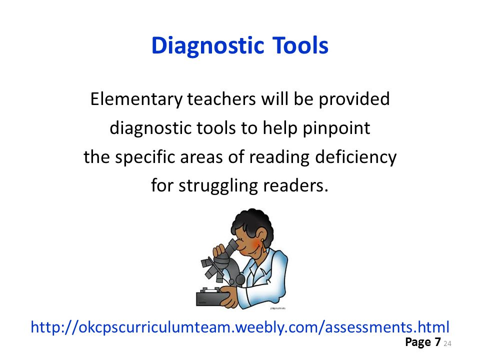 Diagnostic Tools Elementary teachers will be provided