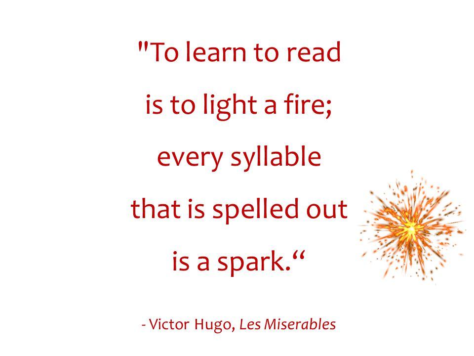 - Victor Hugo, Les Miserables