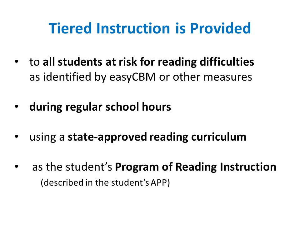Tiered Instruction is Provided