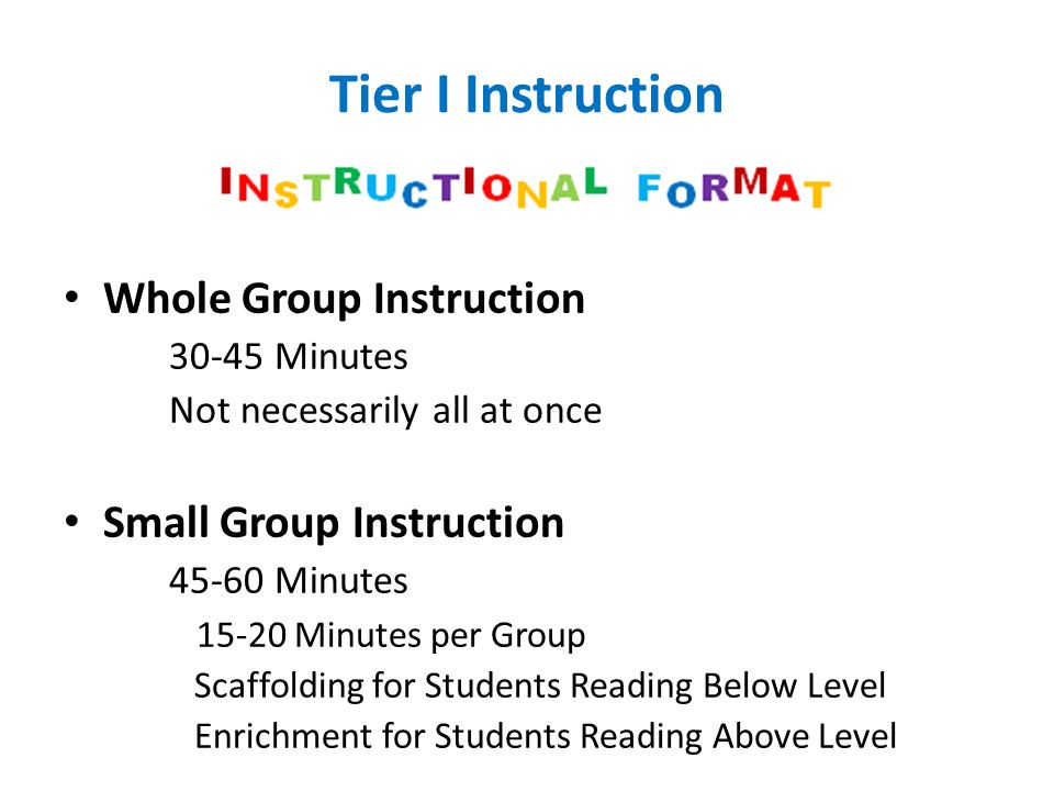 Tier I Instruction Whole Group Instruction Small Group Instruction