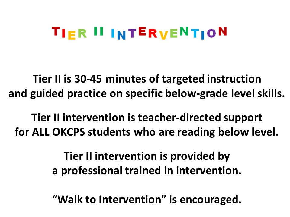 Tier II is 30-45 minutes of targeted instruction