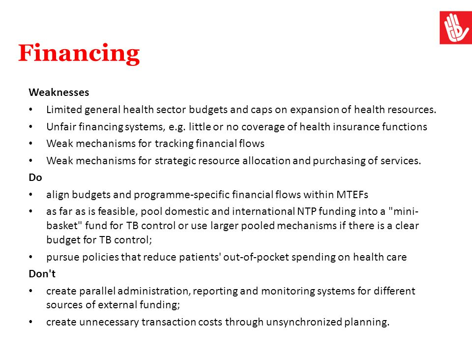 Financing Weaknesses. Limited general health sector budgets and caps on expansion of health resources.