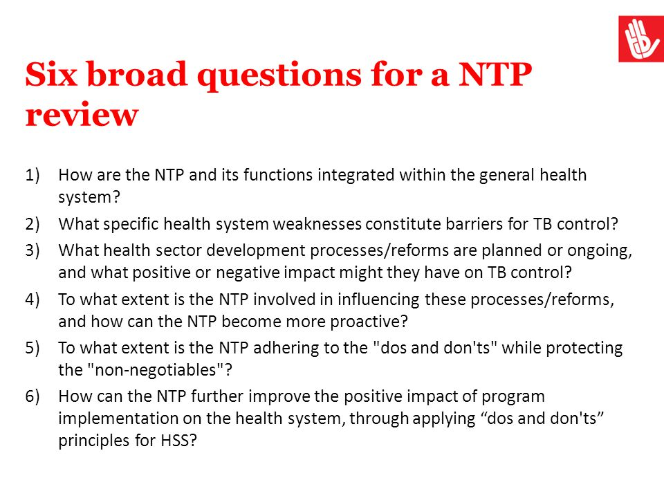 Six broad questions for a NTP review