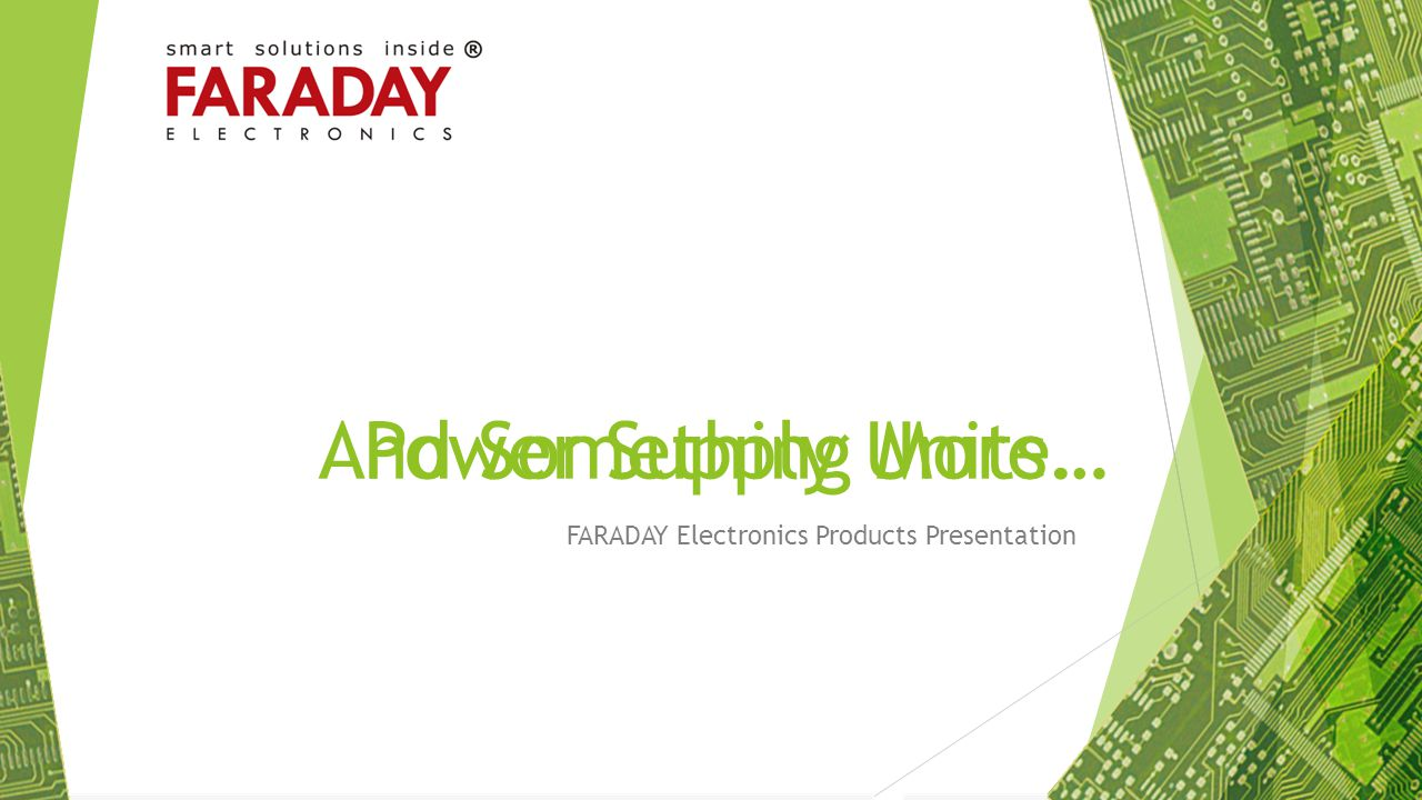 Faraday Electronics Products Presentation