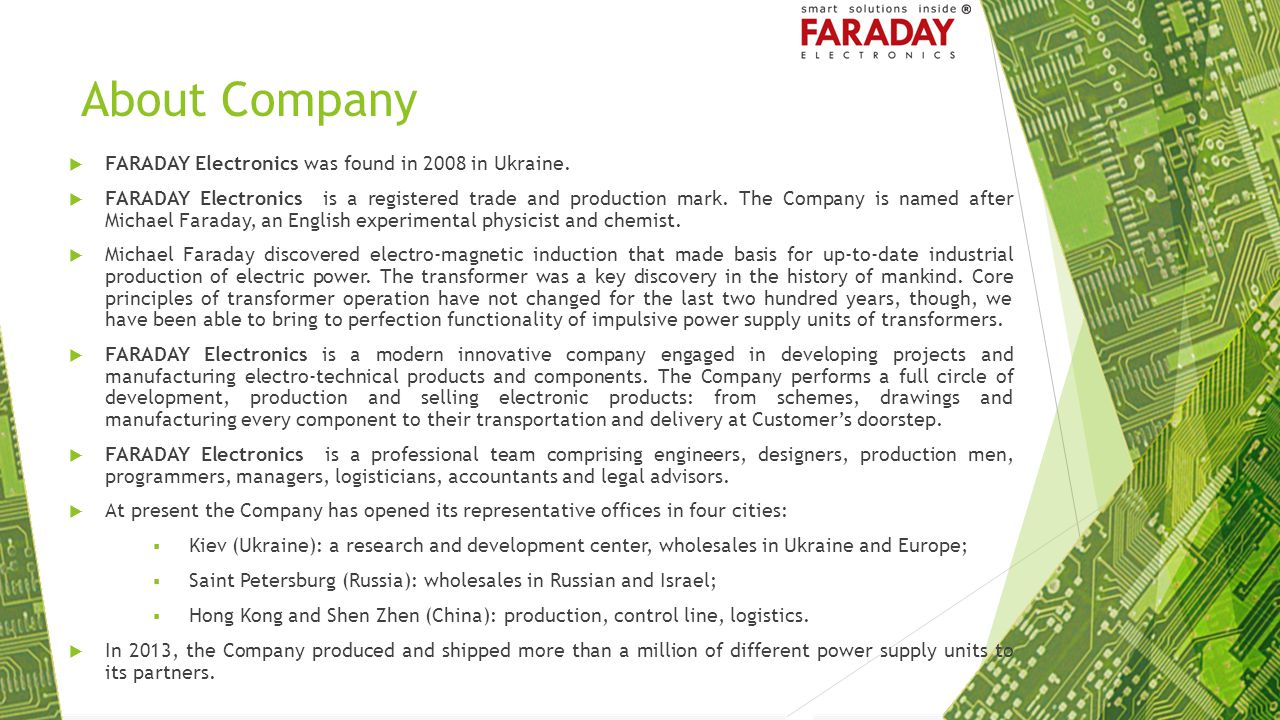 About Company FARADAY Electronics was found in 2008 in Ukraine.