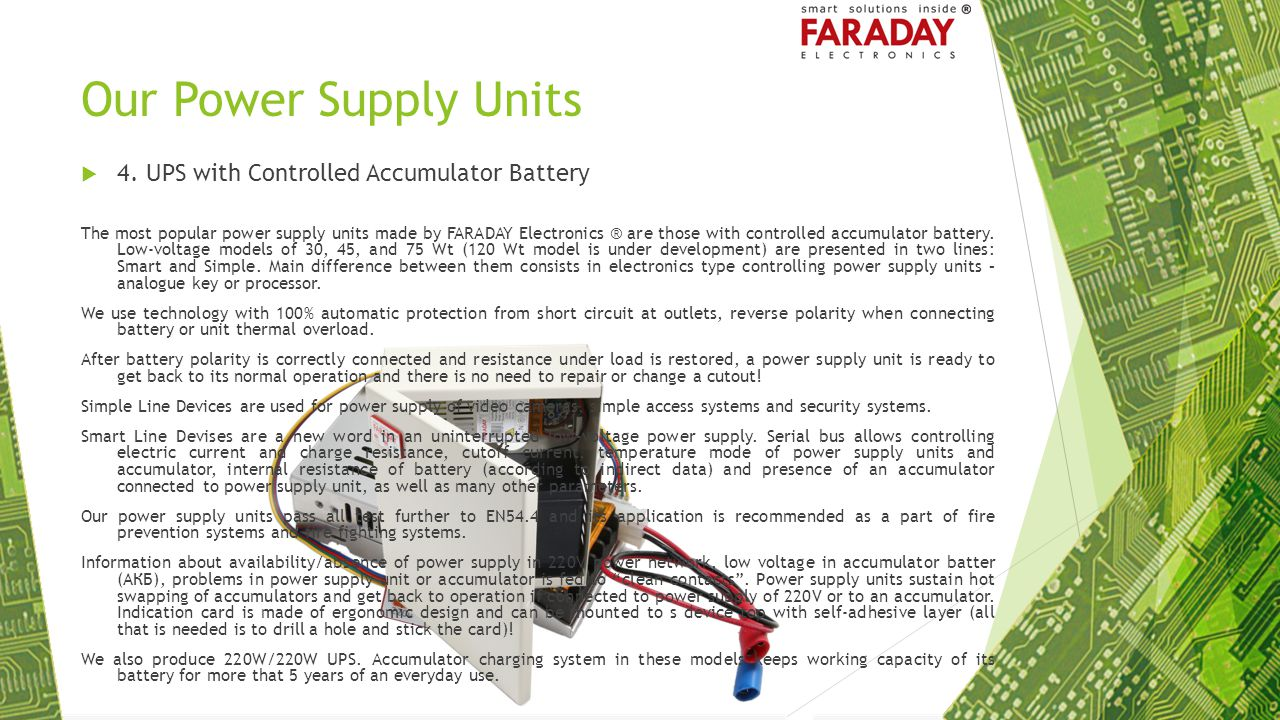 Our Power Supply Units 4. UPS with Controlled Accumulator Battery