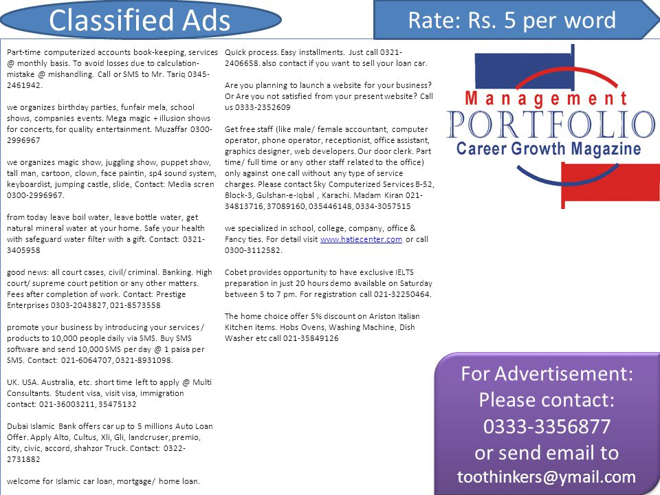 Classified Ads Rate: Rs. 5 per word For Advertisement: Please contact: