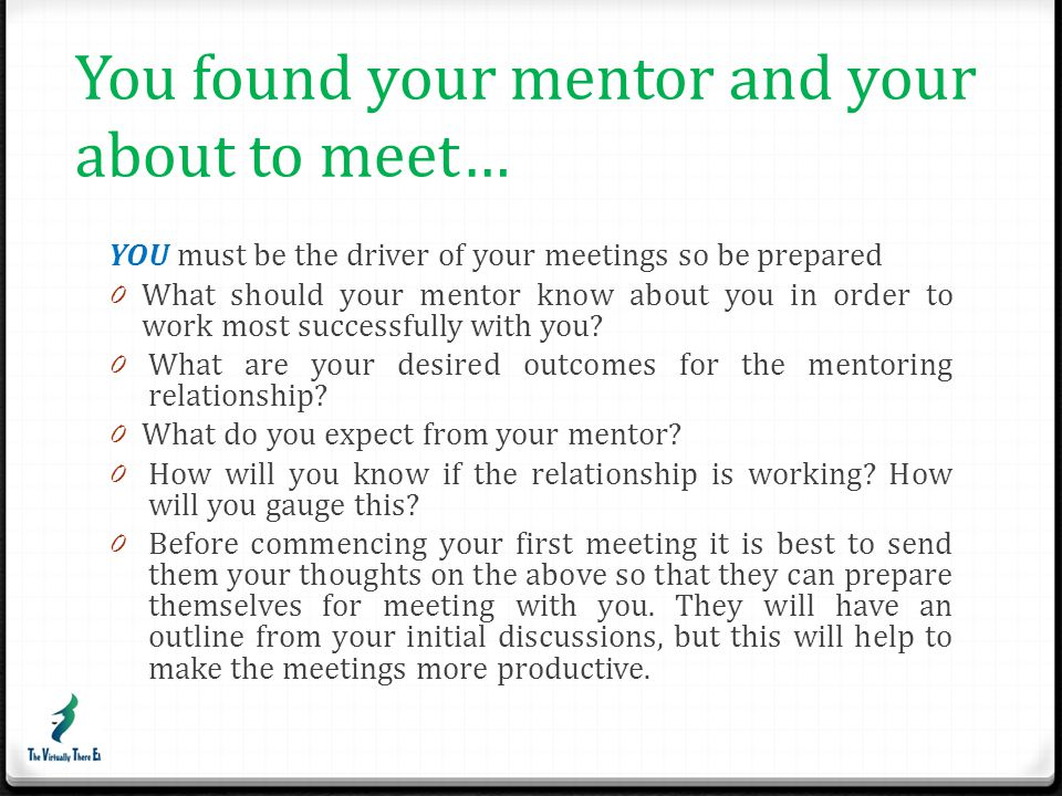 You found your mentor and your about to meet…