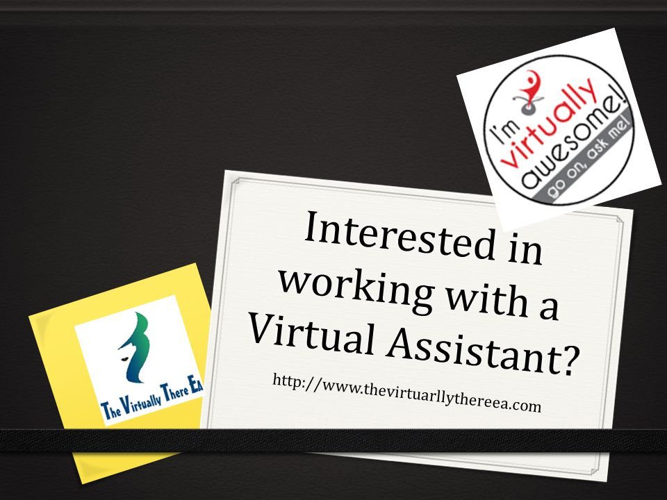 Interested in working with a Virtual Assistant