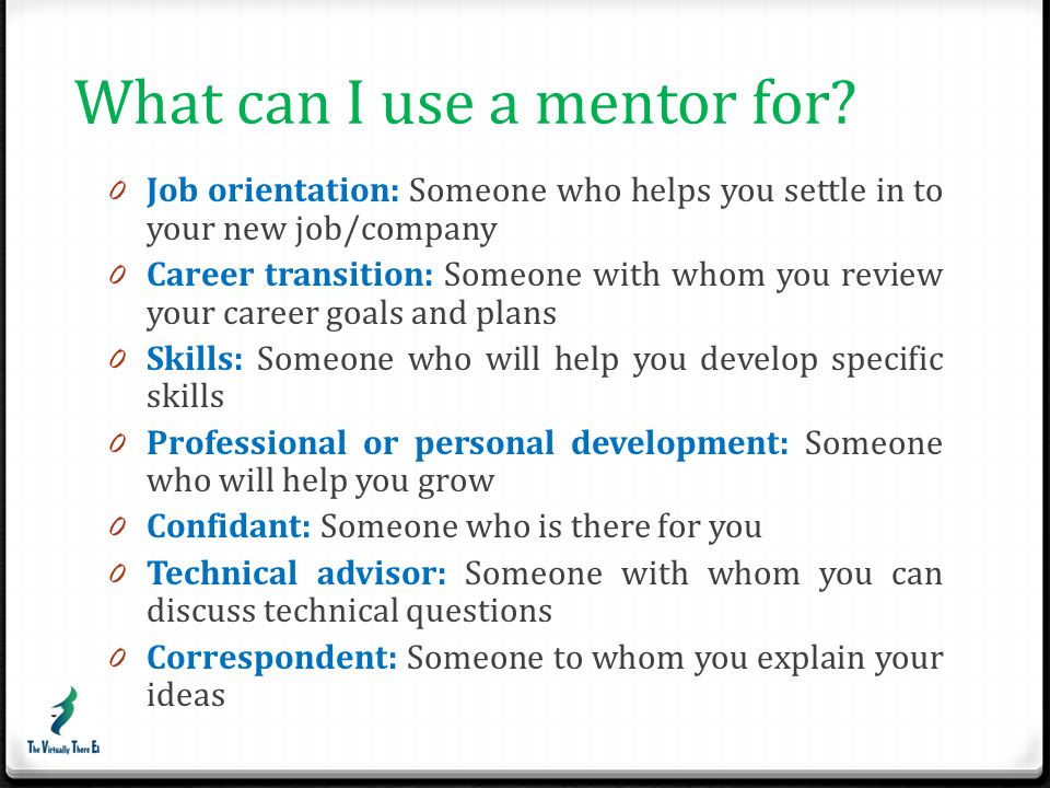What can I use a mentor for