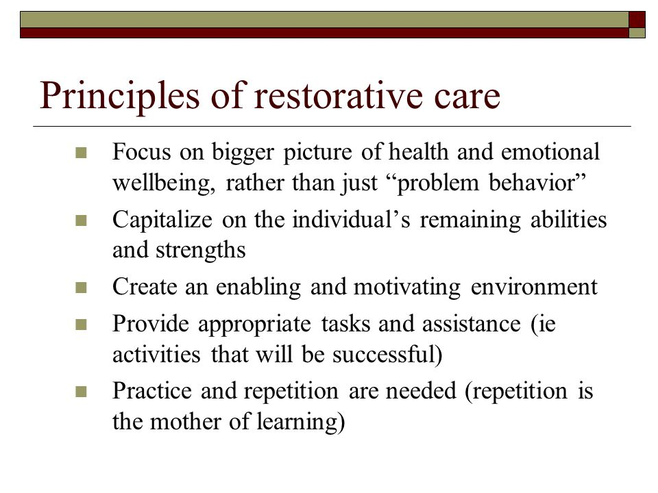 Principles of restorative care