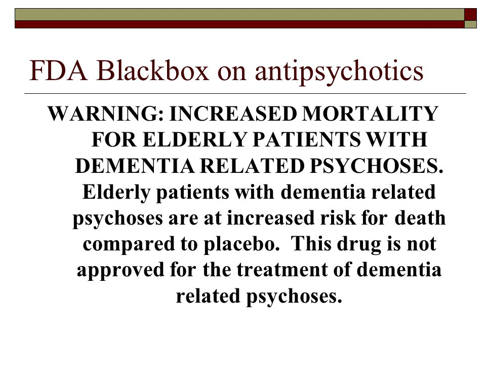 FDA Blackbox on antipsychotics