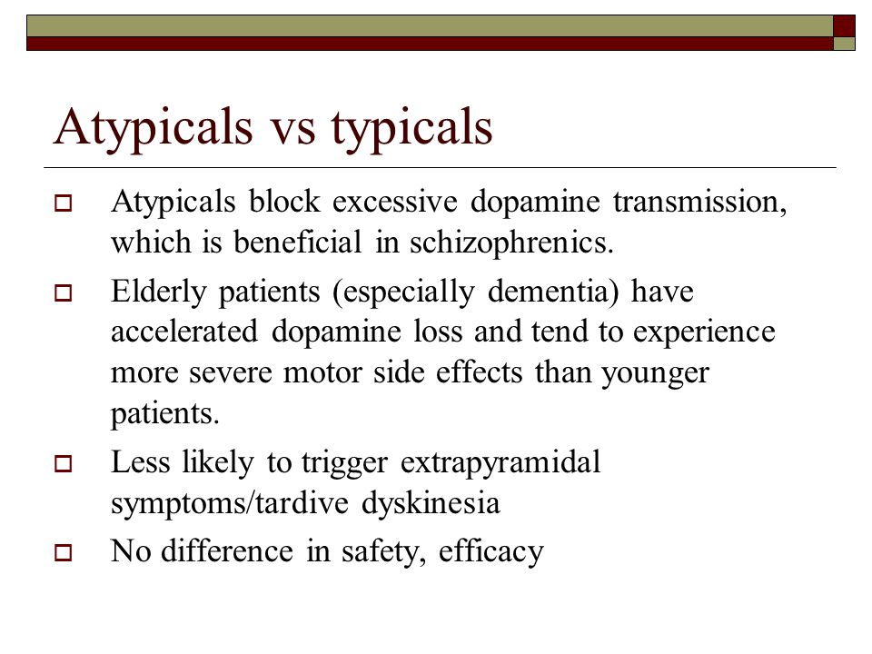 Atypicals vs typicals Atypicals block excessive dopamine transmission, which is beneficial in schizophrenics.
