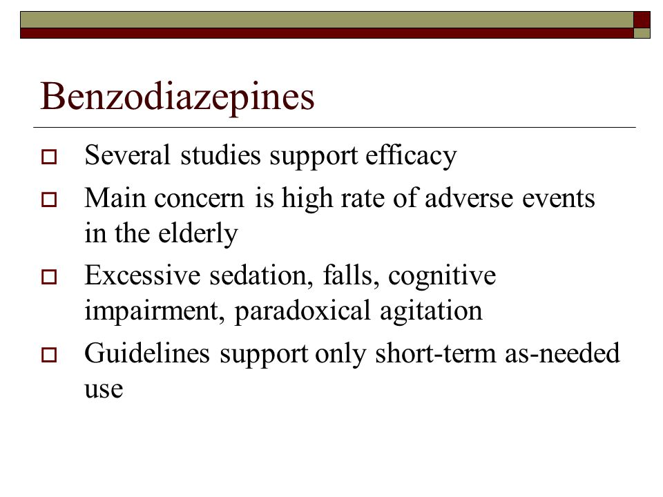 Benzodiazepines Several studies support efficacy