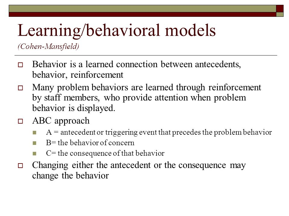 Learning/behavioral models (Cohen-Mansfield)