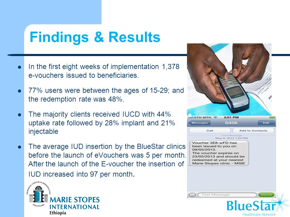 Findings & Results In the first eight weeks of implementation 1,378 e-vouchers issued to beneficiaries.