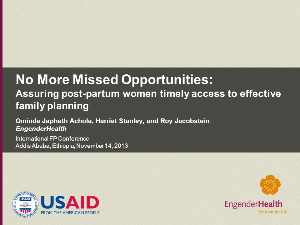 No More Missed Opportunities: Assuring post-partum women timely access to effective family planning
