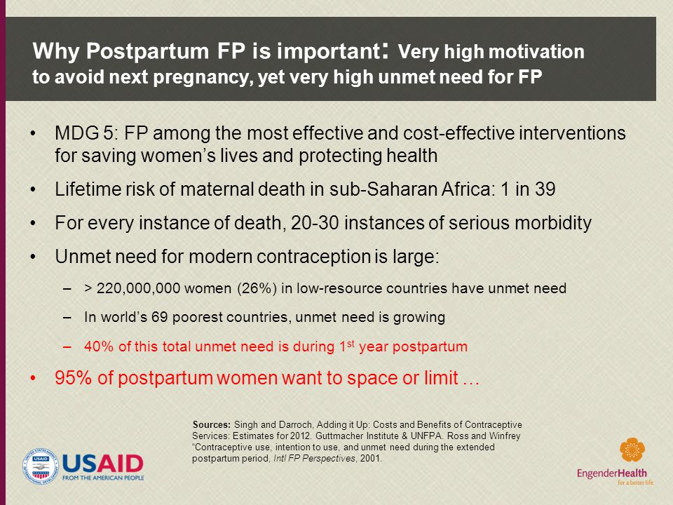 Why Postpartum FP is important: Very high motivation to avoid next pregnancy, yet very high unmet need for FP